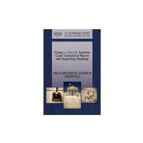 Grasso V. U S U.S. Supreme Court Transcript of Record with Supporting Pleadings (9781270568551)