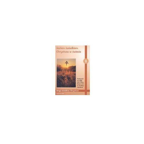 Jestem świadkiem Chrystusa w świecie 2 Podręcznik Drogi świadków Chrystusa, Marek Zbigniew