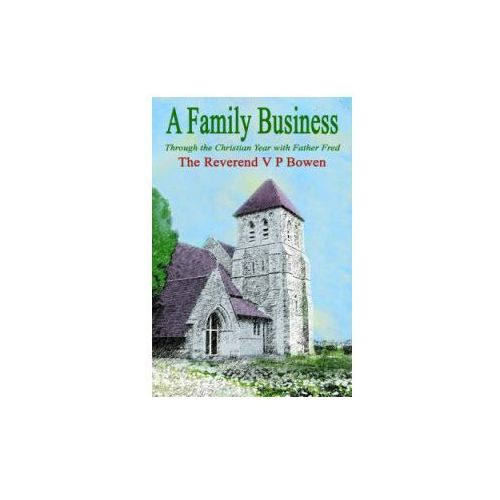 Family Business, Through the Christian Year with Father Fred (9781844013982)