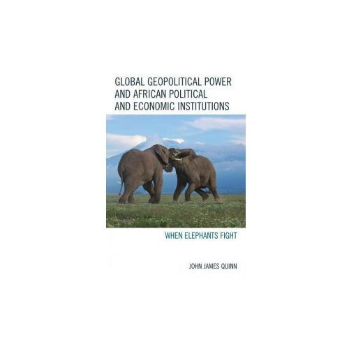 Global Geopolitical Power and African Political and Economic Institutions