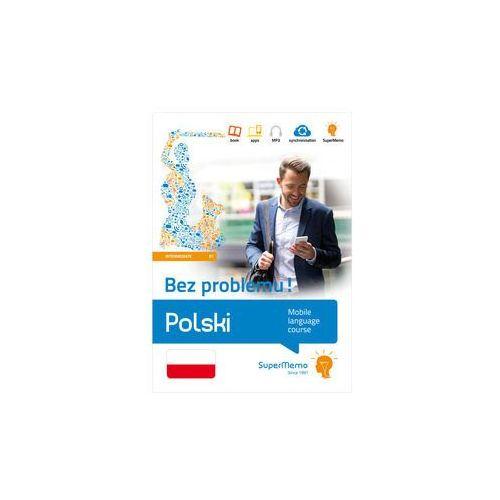 Polski Bez problemu! Mobilny kurs językowy (poziom średni B1) - Academia Polonica Ewa Masłowska (red.), SuperMemo World