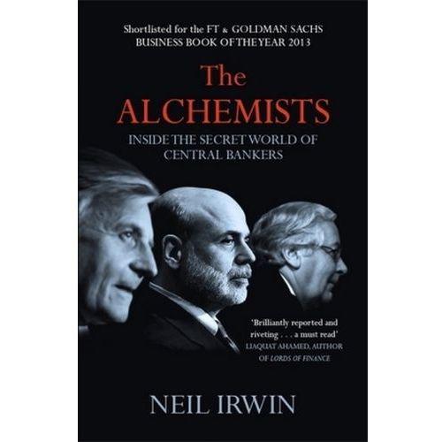 The Alchemists: Inside the secret world of central bankers
