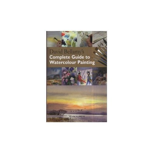 David Bellamy's Complete Guide To Watercolour Painting, Bellamy, David