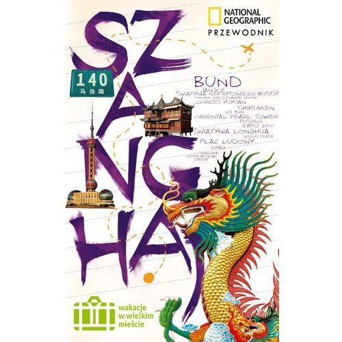 Wakacje W Wielkim Mieście: Szanghaj (9788375963045)