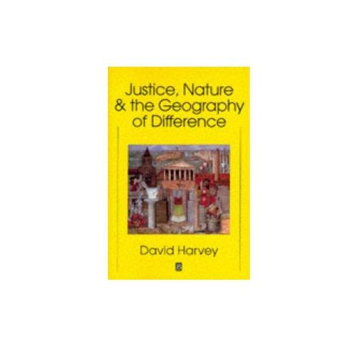 Justice, Nature and the Geography of Difference (9781557866813)
