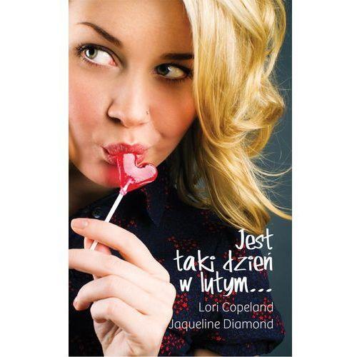 Jest taki dzień w lutym - Lori Copeland, Jacqueline Diamond, pozycja z kategorii E-booki