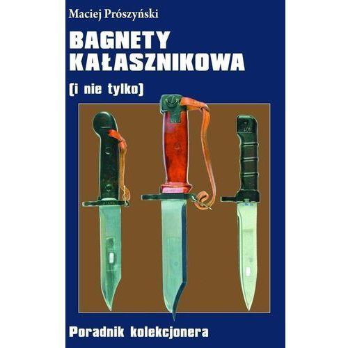 Bagnety Kałasznikowa ( i nie tylko) - Maciej Prószyński (9788378891765)
