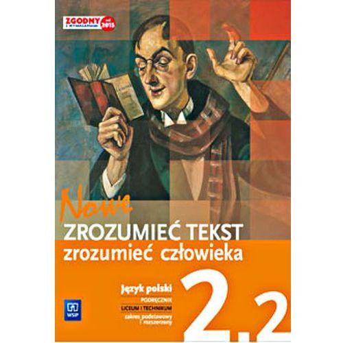 Nowe Zrozumieć tekst zrozumieć człowieka 2.2 Podręcznik, część 2. Zakres podstawowy i rozszerzony (2016)