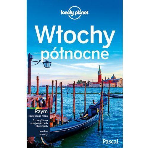 Włochy Północne. Przewodnik. Lonely Planet