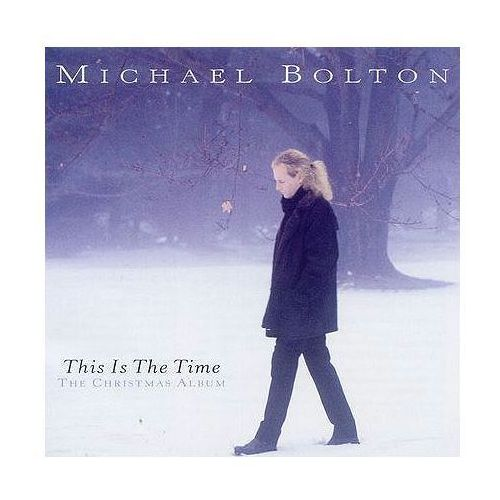This is the time - the christmas album - michael bolton marki Sony music entertainment / columbia