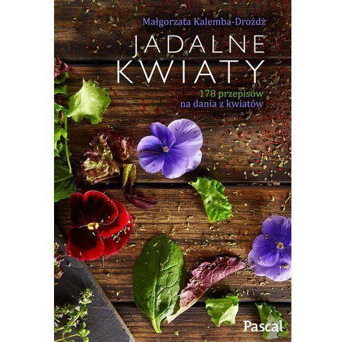 Jadalne kwiaty - Małgorzata Kalemba-Drożdż, pozycja wydawnicza