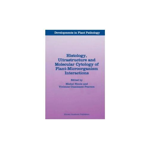 Histology, Ultrastructure and Molecular Cytology of Plant-Microorganism Interactions (9789401065689)