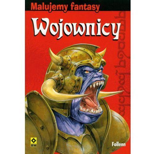 Malujemy fantasy Wojownicy - Follen Follen (kategoria: Książki sportowe)