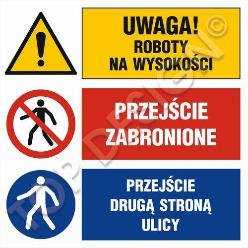 Top design Uwaga! roboty na wysokości, przejście zabronione, przejście drugą stroną ulicy. Najniższe ceny, najlepsze promocje w sklepach, opinie.