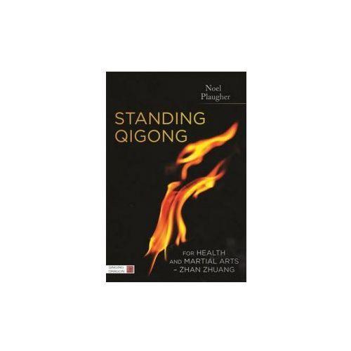 Standing Qigong for Health and Martial Arts - Zhan Zhuang