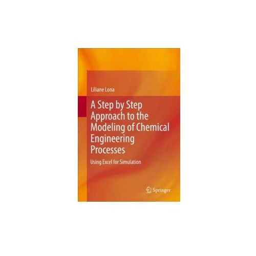 Modeling and Simulating Chemical Engineering Processes using Excel