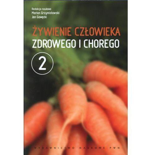 Żywienie człowieka zdrowego i chorego t.2, pozycja wydana w roku: 2011