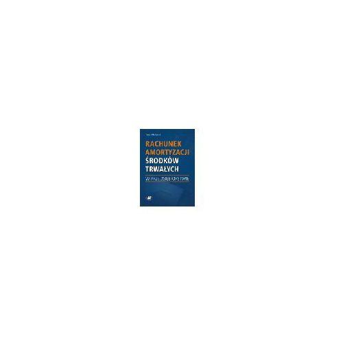 Rachunek amortyzacji środków trwałych w przedsiębiorstwie
