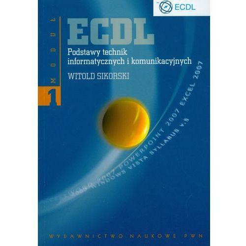 ECDL. Podstawy technik informatycznych i komunikacyjnych. Moduł 1 (ilość stron 132)