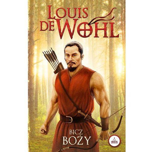 Bicz Boży - Louis De Wohl DARMOWA DOSTAWA KIOSK RUCHU, Diecezjalne
