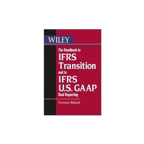 IFRS US GAAP Dual Reporting Handbook to IFRS First-Time Adop