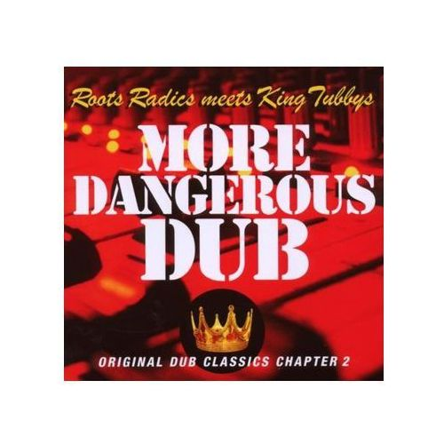 Roots Radics Meets King Tubby's - More Dangerous Dub - Original Dub Calssics Chapter 2 - sprawdź w wybranym sklepie