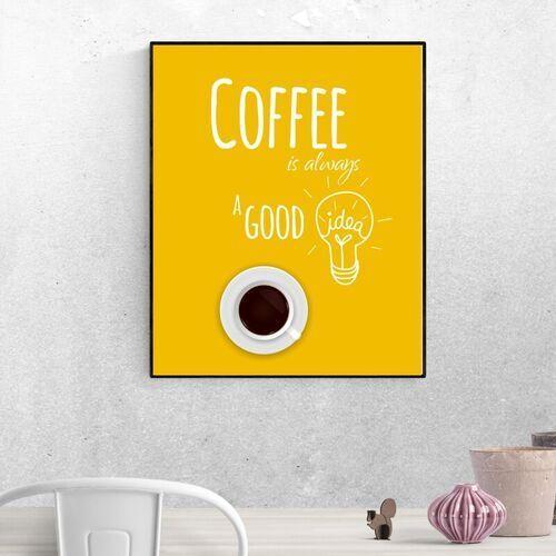 Plakat coffee is always a good idea 030 marki Wally - piękno dekoracji