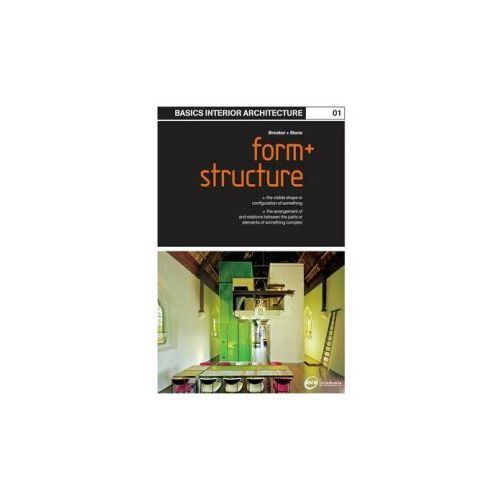 Basics Interior Architecture: Form and Structure (9782940373406)