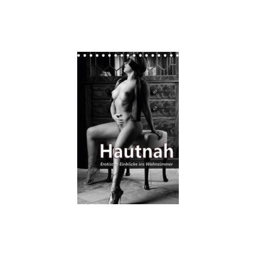 Hautnah - Erotische Einblicke ins Wohnzimmer (Tischkalender 2018 DIN A5 hoch)