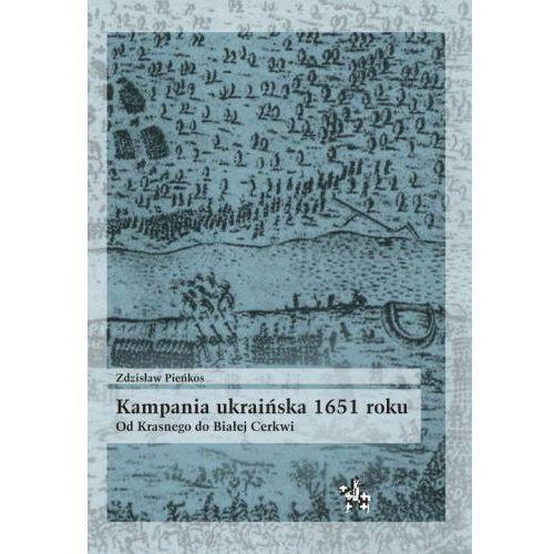 Kampania ukraińska 1651 roku - Zdzisław Pieńkos (9788365982124)