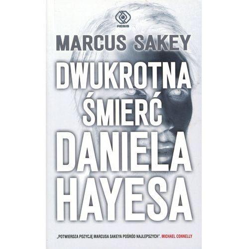 Dwukrotna śmierć Daniela Hayesa - Marcus Sakey, oprawa miękka