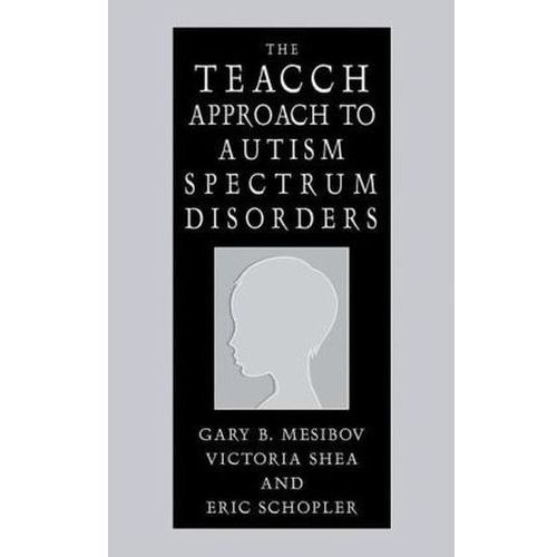 TEACCH Approach to Autism Spectrum Disorders (9780306486463)