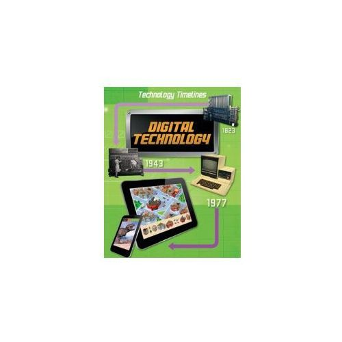 Technology Timelines: Digital Technology (9781445135724)