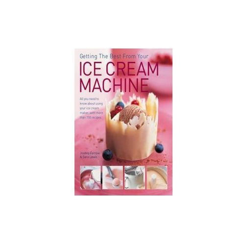 Getting The Best From Your Ice Cream Machine (9781844774357)