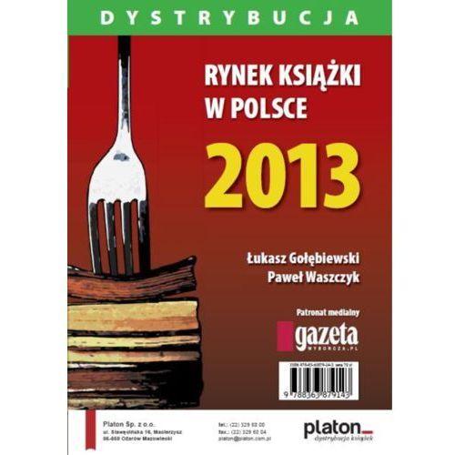 Rynek książki w Polsce 2013. Dystrybucja - Paweł Waszczyk, Łukasz Gołębiewski