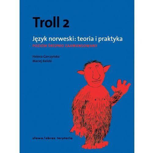 Troll 2 Język norweski: Teoria i praktyka. Poziom średnio zaawansowany (9788374539197)