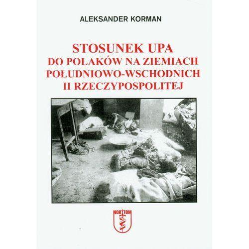 Stosunek UPA do Polaków na ziemiach południowo-wschodnich II Rzeczypospolitej (2010)