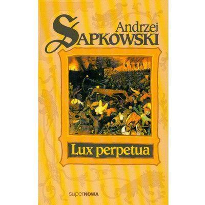 Lux Perpetua t.3 trylogii - Andrzej Sapkowski, oprawa miękka