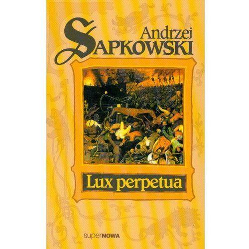Lux Perpetua t.3 trylogii - Andrzej Sapkowski, Andrzej Sapkowski