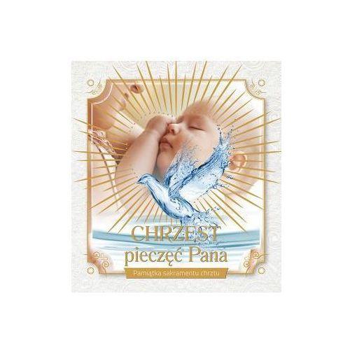 Praca zbiorowa Chrzest – pieczęć pana. pamiątka chrztu świętego