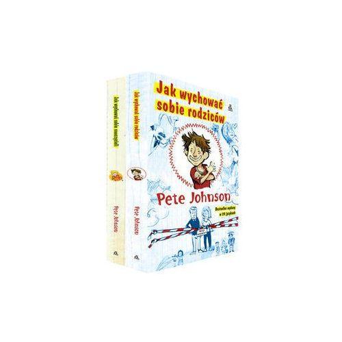 Jak wychować sobie rodziców + nauczycieli (Pete Johnson)
