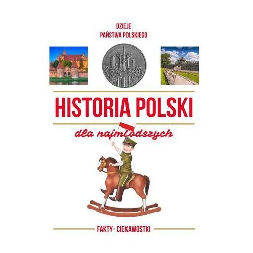 Historia Polski dla najmłodszych, Kieś-Kokosińska Katarzyna