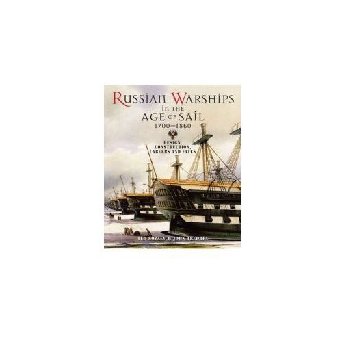 Russian Warships In The Age Of Sail 1696 - 1860 (9781848320581)