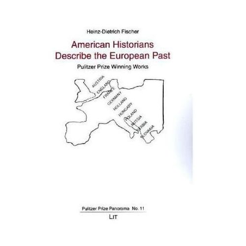 American Historians Describe the European Past Fischer, Heinz-Dietrich (9783643907172)