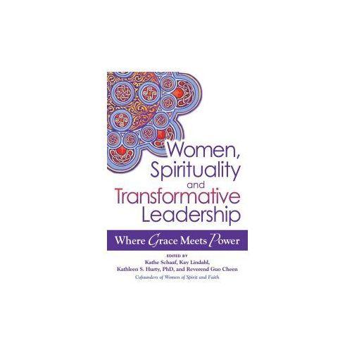 Women, Spirituality and Transformative Leadership
