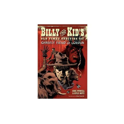 Billy the Kid's Old-timey Oddities and the Ghastly Fiend of