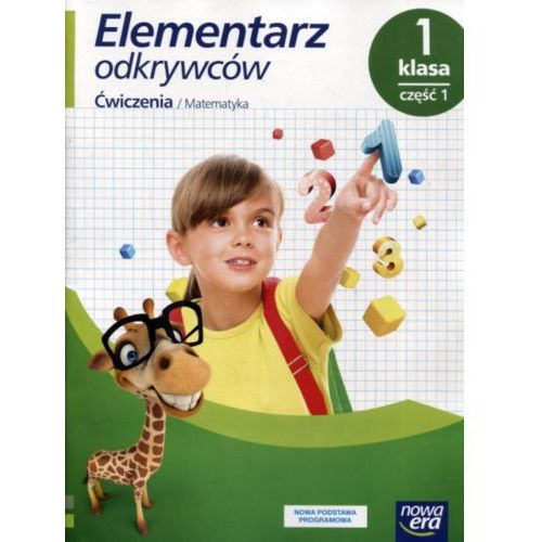 Elementarz Odkrywców. Klasa 1 Część 1. Ćwiczenia do Edukacji Matematycznej