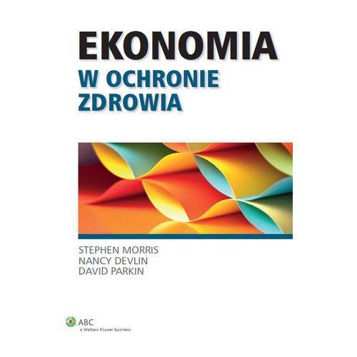 Ekonomia w ochronie zdrowia (9788326438363)
