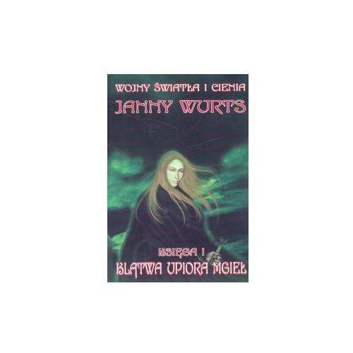 KLĄTWA UPIORA MGIEŁ.WOJNY ŚWIATŁA I CIENIA 1 Janny Wurts (9788374486880)
