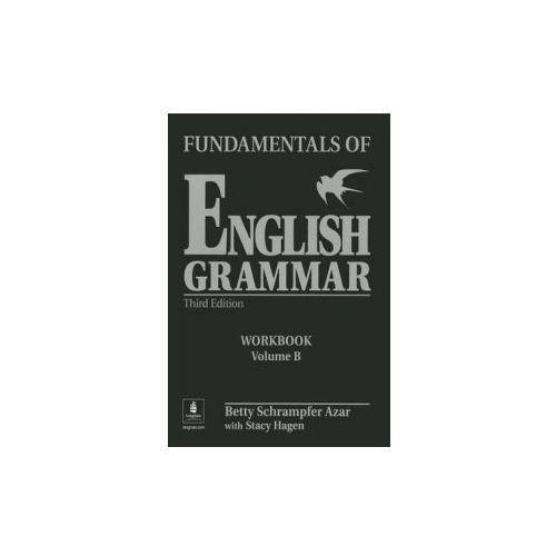 Fundamentals of English Grammar Workbook B (with Answer Key)
